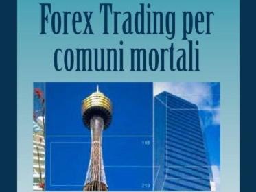 Forex Trading per comuni mortali: Guida pratica al mercato dei cambi