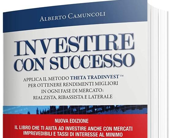 Investire con successo – Applica il metodo Theta Tradinvest ed ottieni rendimenti migliori in ogni fase di mercato