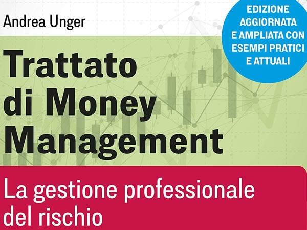 Trattato di Money Management: la gestione professionale del rischio.